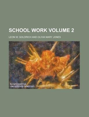 School Work Volume 2