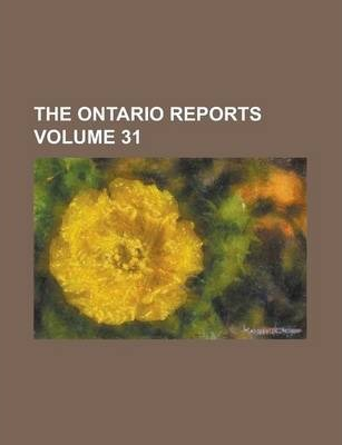 The Ontario Reports Volume 31