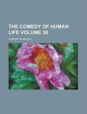 The Comedy of Human Life Volume 30