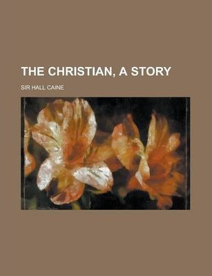 The Christian, a Story Volume 2