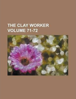 The Clay Worker Volume 71-72