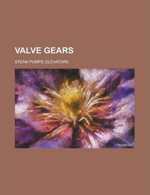Valve Gears; Steam Pumps; Elevators