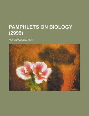 Pamphlets on Biology; Kofoid Collection (2999 )