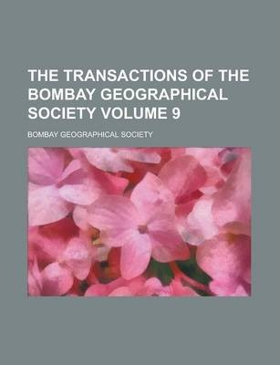 The Transactions of the Bombay Geographical Society Volume 9