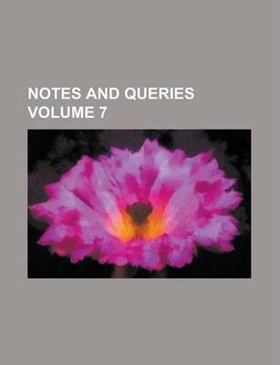 Notes and Queries Volume 7