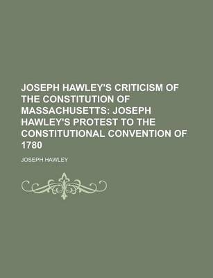 Joseph Hawley's Criticism of the Constitution of Massachusetts