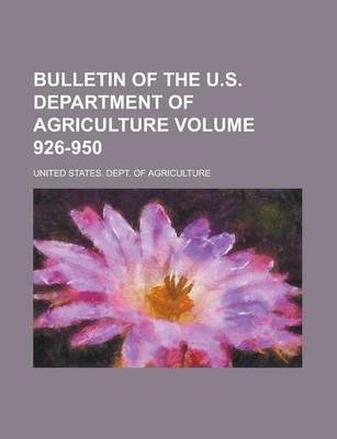 Bulletin of the U.S. Department of Agriculture Volume 926-950