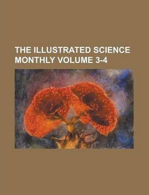 The Illustrated Science Monthly Volume 3-4