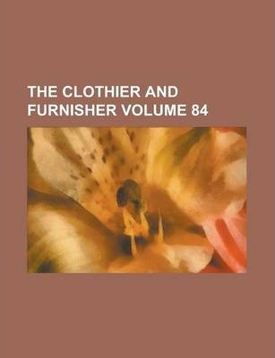 The Clothier and Furnisher Volume 84
