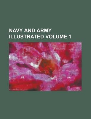 Navy and Army Illustrated Volume 1