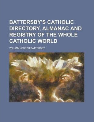 Battersby's Catholic Directory, Almanac and Registry of the Whole Catholic World