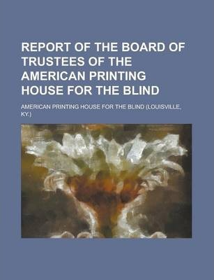 Report of the Board of Trustees of the American Printing House for the Blind