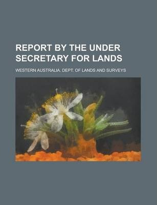 Report by the Under Secretary for Lands