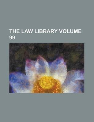 The Law Library Volume 99