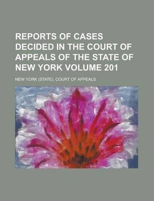 Reports of Cases Decided in the Court of Appeals of the State of New York Volume 201