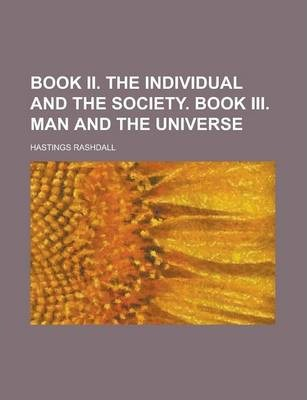 Book II. the Individual and the Society. Book III. Man and the Universe