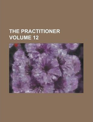The Practitioner Volume 12