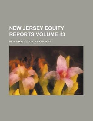 New Jersey Equity Reports Volume 43