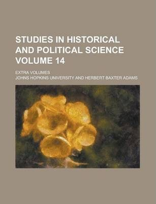 Studies in Historical and Political Science; Extra Volumes Volume 14