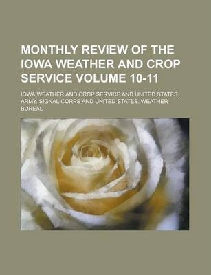 Monthly Review of the Iowa Weather and Crop Service Volume 10-11