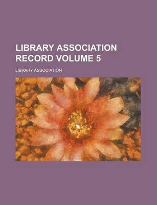 Library Association Record Volume 5