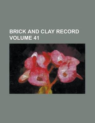 Brick and Clay Record Volume 41