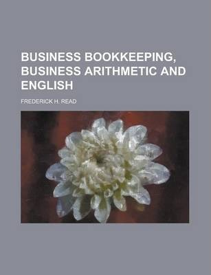 Business Bookkeeping, Business Arithmetic and English