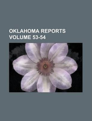 Oklahoma Reports Volume 53-54