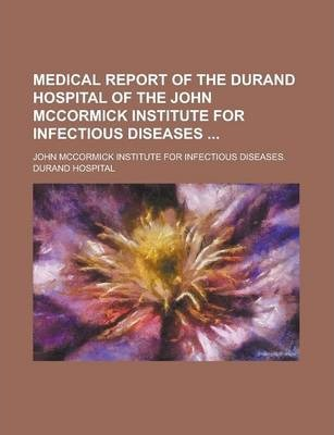 Medical Report of the Durand Hospital of the John McCormick Institute for Infectious Diseases