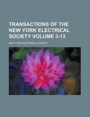 Transactions of the New York Electrical Society Volume 3-13