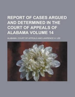 Report of Cases Argued and Determined in the Court of Appeals of Alabama Volume 14
