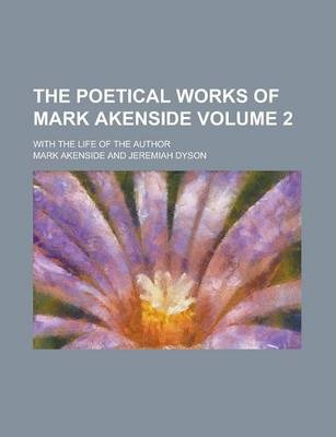 The Poetical Works of Mark Akenside; With the Life of the Author Volume 2