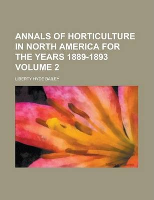 Annals of Horticulture in North America for the Years 1889-1893 Volume 2