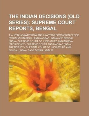The Indian Decisions (Old Series)