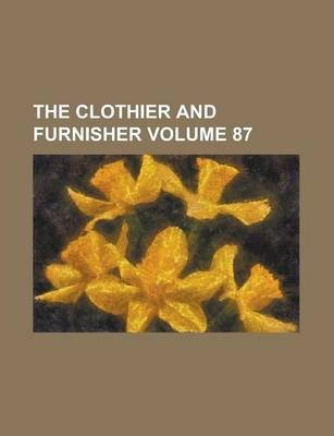 The Clothier and Furnisher Volume 87