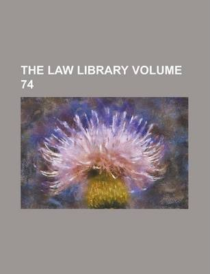 The Law Library Volume 74