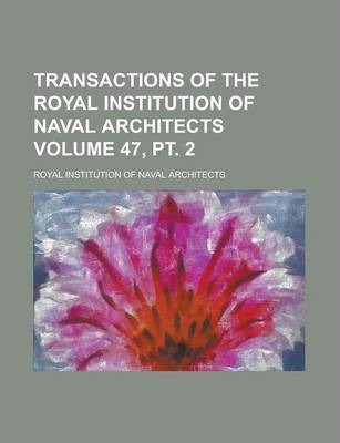Transactions of the Royal Institution of Naval Architects Volume 47, PT. 2