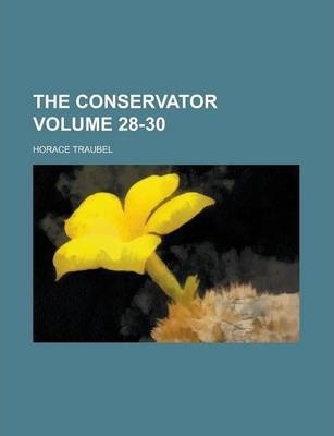 The Conservator Volume 28-30