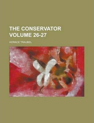 The Conservator Volume 26-27