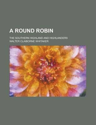 A Round Robin; The Southern Highland and Highlanders