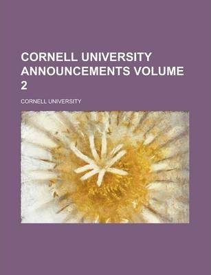Cornell University Announcements Volume 2