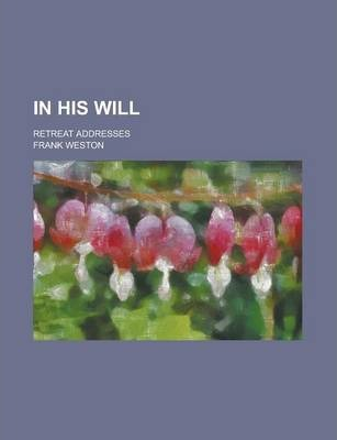 In His Will; Retreat Addresses