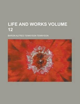 Life and Works Volume 12
