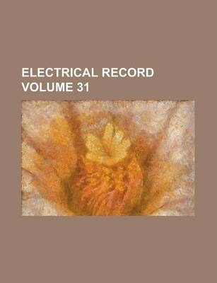 Electrical Record Volume 31