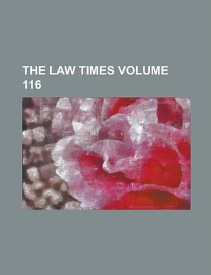 The Law Times Volume 116