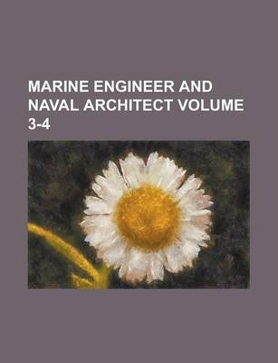 Marine Engineer and Naval Architect Volume 3-4