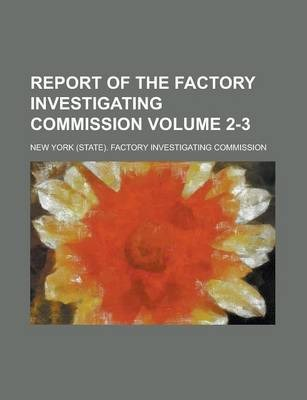 Report of the Factory Investigating Commission Volume 2-3