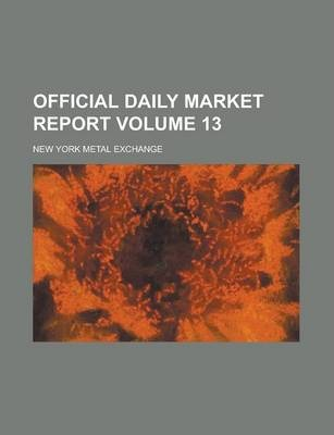 Official Daily Market Report Volume 13