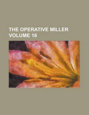 The Operative Miller Volume 16