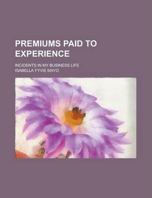 Premiums Paid to Experience; Incidents in My Business Life